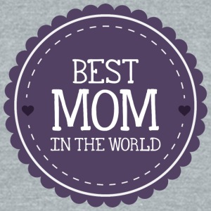 best_mom_in_the_world - Unisex Tri-Blend T-Shirt by American Apparel