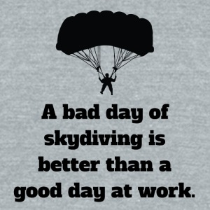 Bad Day Of Skydiving - Unisex Tri-Blend T-Shirt by American Apparel