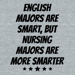 Nursing Majors Are More Smarter - Unisex Tri-Blend T-Shirt by American Apparel