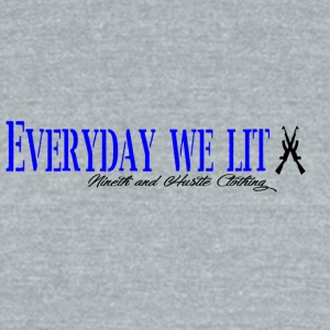 9Hustle-Everyday I'm Lit - Unisex Tri-Blend T-Shirt by American Apparel