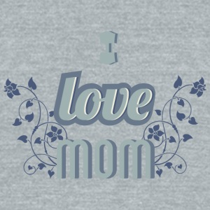 I_love_mom - Unisex Tri-Blend T-Shirt by American Apparel