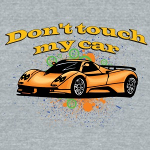 Don-t_touch_my_car - Unisex Tri-Blend T-Shirt by American Apparel