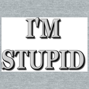 Stupid - Unisex Tri-Blend T-Shirt by American Apparel