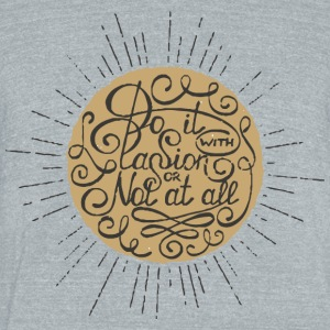 Do it with passion or not at all (color) - Unisex Tri-Blend T-Shirt by American Apparel