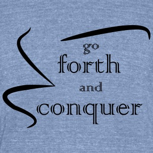 go_forth an conquer - Unisex Tri-Blend T-Shirt by American Apparel