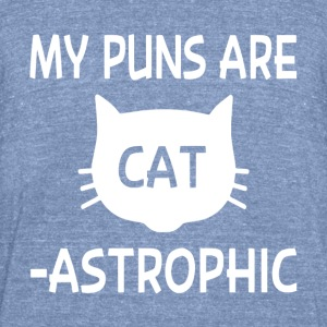 My Puns Are Catastrophic - Unisex Tri-Blend T-Shirt by American Apparel