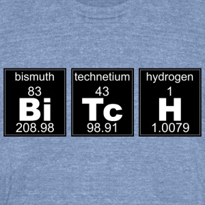 Chemistry BiTcH - Unisex Tri-Blend T-Shirt by American Apparel