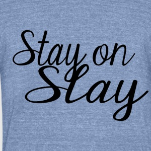 Stay On Slay - Unisex Tri-Blend T-Shirt by American Apparel