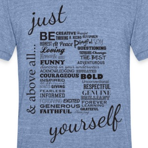 Just B Yourself_blk.txt - Unisex Tri-Blend T-Shirt by American Apparel