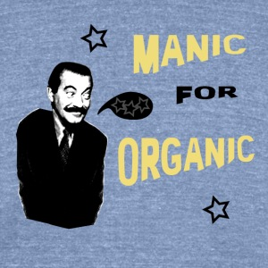 Manic for Organic v2 - Unisex Tri-Blend T-Shirt by American Apparel