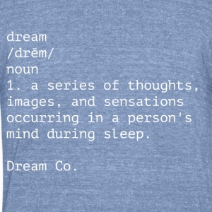 Dream Definition White - Unisex Tri-Blend T-Shirt by American Apparel