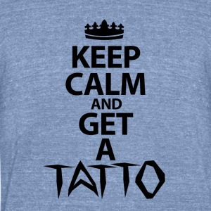 Keep Calm And Get A Tattoo - Unisex Tri-Blend T-Shirt by American Apparel