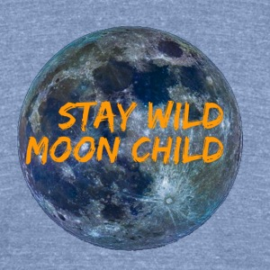 Stay Wild Moon Child 3 26 - Unisex Tri-Blend T-Shirt by American Apparel