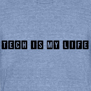 TECH IS MY LIFE - Unisex Tri-Blend T-Shirt by American Apparel