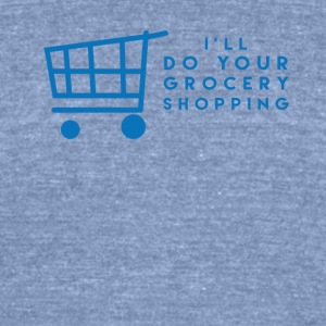 I'll Do Your Grocery Shopping - Unisex Tri-Blend T-Shirt by American Apparel