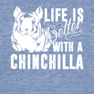 Life Is Better With A Chinchilla Shirt - Unisex Tri-Blend T-Shirt by American Apparel
