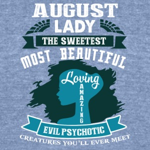 August lady The sweetest Most beautiful - Unisex Tri-Blend T-Shirt by American Apparel