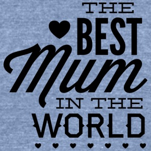 the_best_mum_in_the_world - Unisex Tri-Blend T-Shirt by American Apparel
