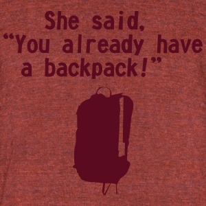 she said backpack - Unisex Tri-Blend T-Shirt by American Apparel