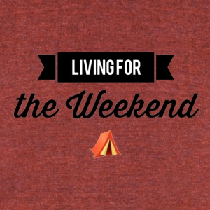 living for the weekend - Unisex Tri-Blend T-Shirt by American Apparel