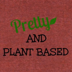 Pretty And Plant Based - Unisex Tri-Blend T-Shirt by American Apparel