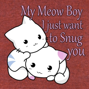 My Meow Boy, I Just Want to Snug You T-shirt - Unisex Tri-Blend T-Shirt by American Apparel