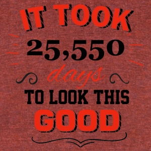 It took 70 years to look this good - Unisex Tri-Blend T-Shirt by American Apparel