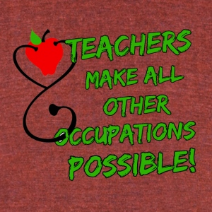Teachers Make it Possible - Unisex Tri-Blend T-Shirt by American Apparel