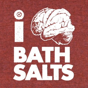 I Bath Salts - Unisex Tri-Blend T-Shirt by American Apparel