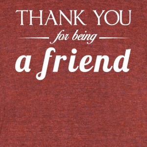 Thank You For Being A Friend Tshirt - Unisex Tri-Blend T-Shirt by American Apparel