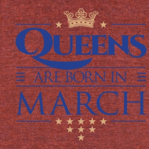 Queen of March 02 - Unisex Tri-Blend T-Shirt by American Apparel