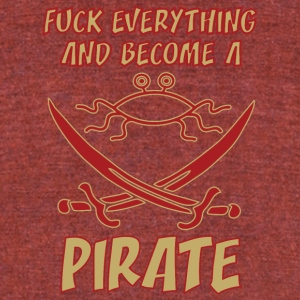 fUCK EVERYTHING AND BECOME A PIRATE FSM colored - Unisex Tri-Blend T-Shirt by American Apparel