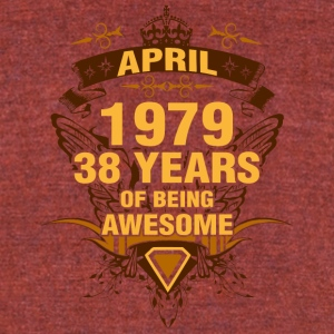April 1979 38 Years of Being Awesome - Unisex Tri-Blend T-Shirt by American Apparel