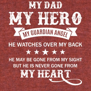 My Dad My Hero My Guardian Angel T Shirt - Unisex Tri-Blend T-Shirt by American Apparel