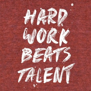 Hard Work Beats Talent-cool shirt,geek hoodie,tank - Unisex Tri-Blend T-Shirt by American Apparel