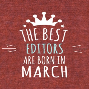 Best EDITORS are born in march - Unisex Tri-Blend T-Shirt by American Apparel