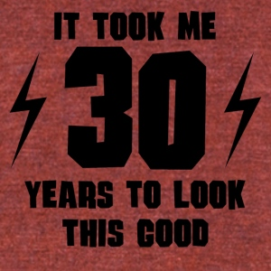 It Took Me 30 Years To Look This Good - Unisex Tri-Blend T-Shirt by American Apparel