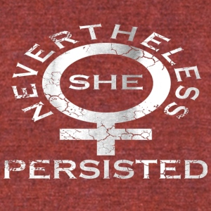 Nevertheless She Persisted 6 - Unisex Tri-Blend T-Shirt by American Apparel