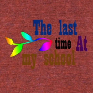 The last time at my school - Unisex Tri-Blend T-Shirt by American Apparel