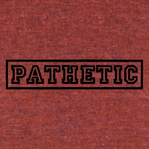 pathetic - Unisex Tri-Blend T-Shirt by American Apparel