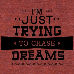 I-m_just_trying_to_chase_dreams - Unisex Tri-Blend T-Shirt by American Apparel