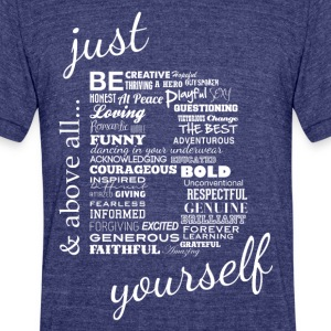 Just Be Yourself white.txt - Unisex Tri-Blend T-Shirt by American Apparel