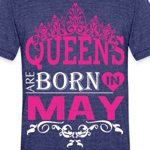 Queens Are Born In May - Unisex Tri-Blend T-Shirt by American Apparel