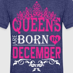 Queens Are Born In December - Unisex Tri-Blend T-Shirt by American Apparel