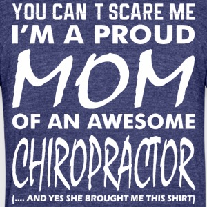 You Cant Scare Me Proud Mom Awesome Chiropractor - Unisex Tri-Blend T-Shirt by American Apparel