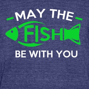 May the Fish be with you - Unisex Tri-Blend T-Shirt by American Apparel