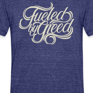Fueld by greed - Unisex Tri-Blend T-Shirt by American Apparel