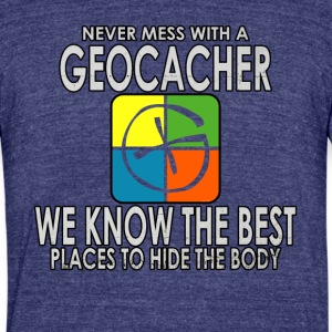Never Mess With A Geocacher - Unisex Tri-Blend T-Shirt by American Apparel