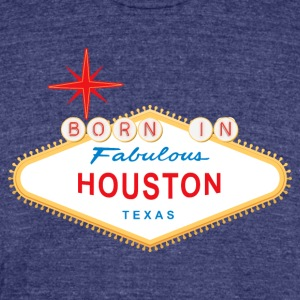 Motiv Born in Houston - Unisex Tri-Blend T-Shirt by American Apparel
