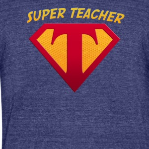 Super Teacher for The Education Superhero - Unisex Tri-Blend T-Shirt by American Apparel